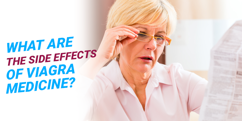 What are Side Effects of Viagra Medicine?