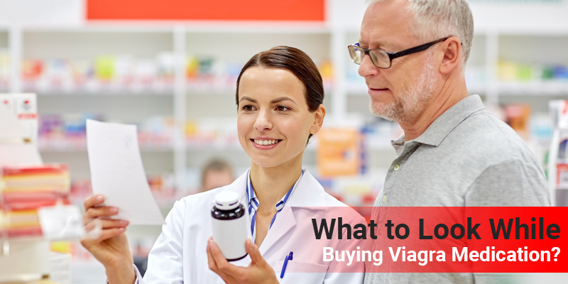 What to Look While Buying Viagra Medication?